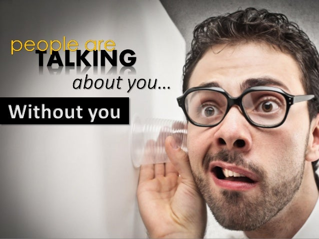 What they are saying can make or break your business
