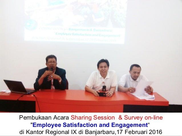 "Pembukaan Acara Sharing Session & Survey on-line ""Employee Satisfaction and Engagement"" di Kantor Regional IX di Banjarbar..."