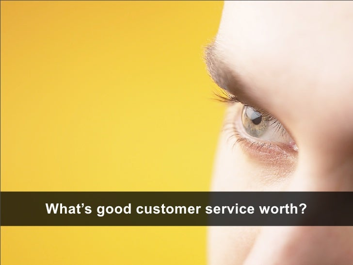 What's good customer service worth?
