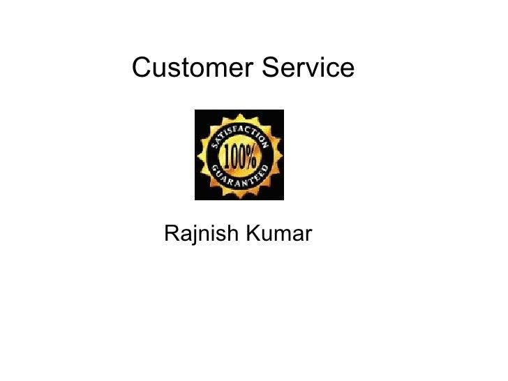 Customer Service Rajnish Kumar