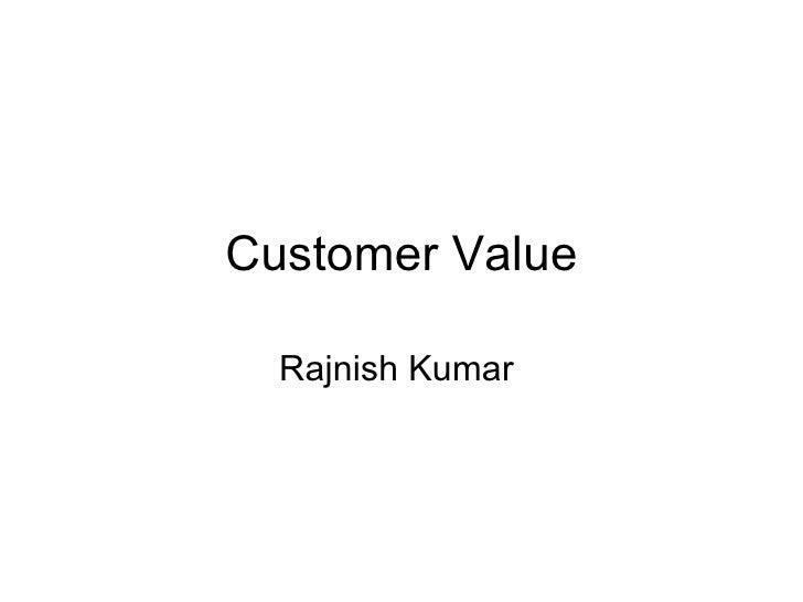 Customer Value Rajnish Kumar
