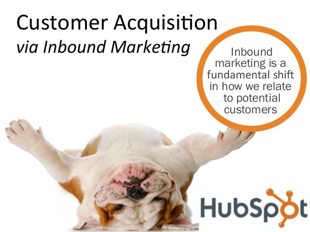 Customer	  Acquisi.on	  via	  Inbound	  Marke/ng	                                                 Inbound                 ...