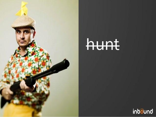 hunt                 Photo of hun.ng #inbound12