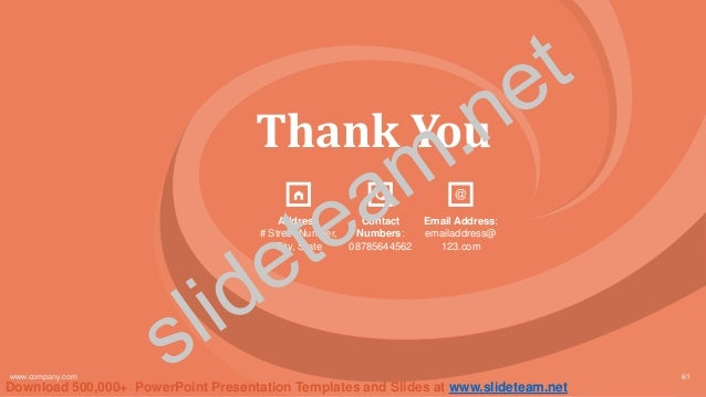 Thank You Address # Street Number, City, State Contact Numbers: 08785644562 Email Address: emailaddress@ 123.com www.compa...