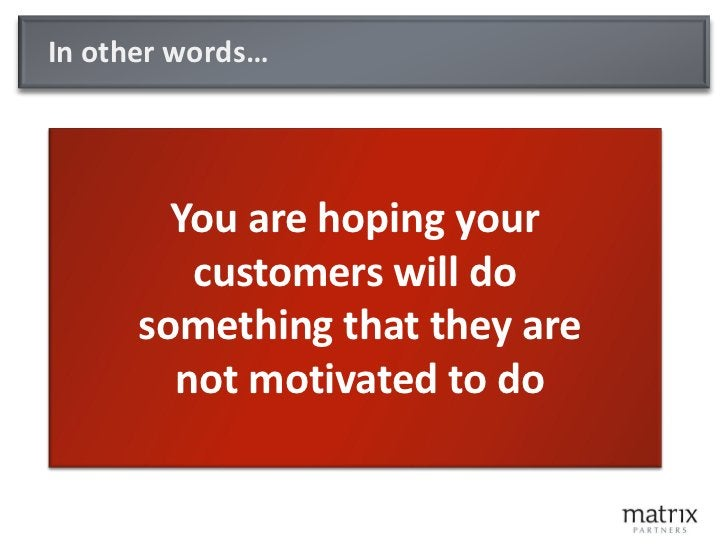 Understand what Motivates them        Concerns    Motivation