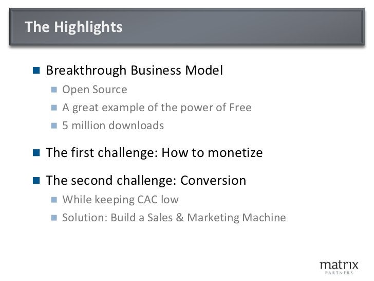 JBoss Summary     Business Model disruption        Gave the product away entirely free        Monetized support & manag...