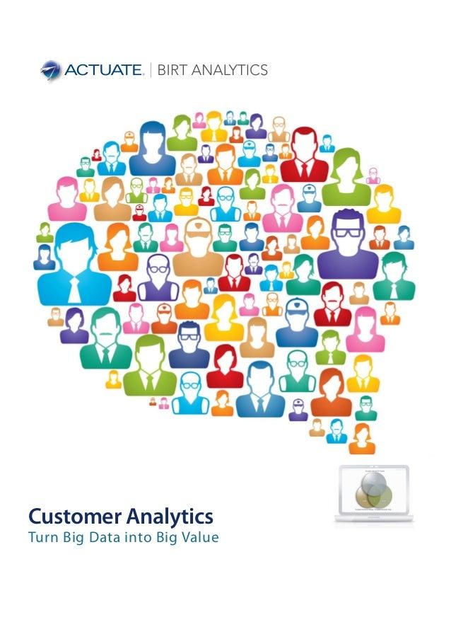 Customer AnalyticsTurn Big Data into Big Value
