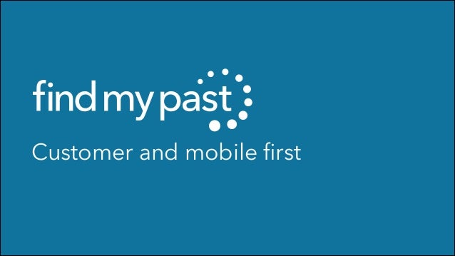Customer and mobile first