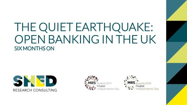 THE QUIET EARTHQUAKE: OPEN BANKING IN THE UK SIX MONTHS ON