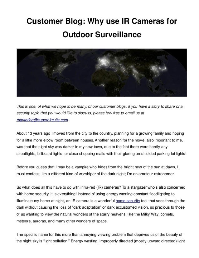 Customer Blog: Why use IR Cameras for  Outdoor Surveillance  This is one, of what we hope to be many, of our customer blog...