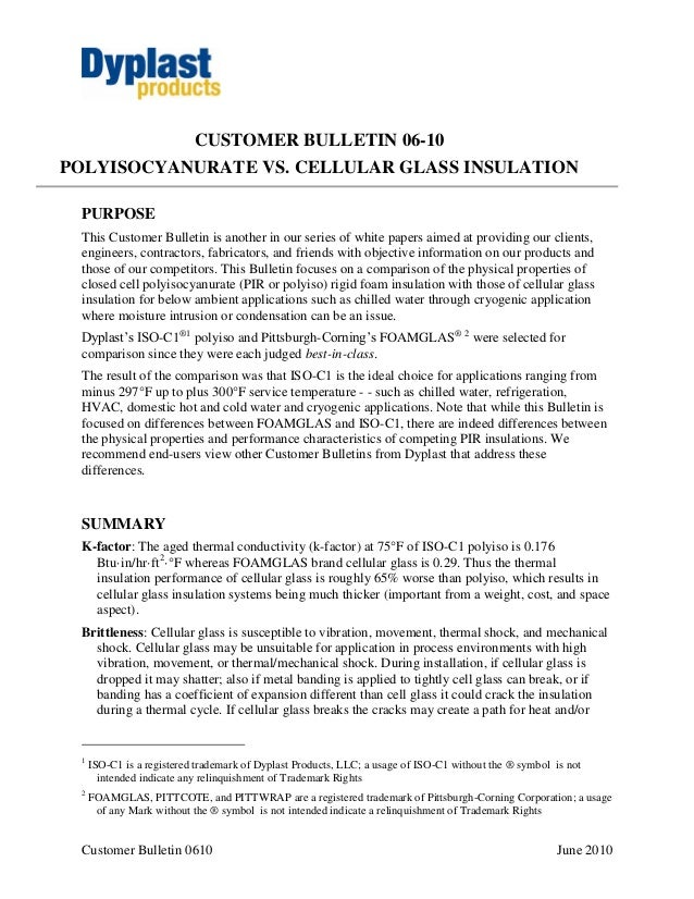 Customer Bulletin 0610 June 2010 CUSTOMER BULLETIN 06-10 POLYISOCYANURATE VS. CELLULAR GLASS INSULATION PURPOSE This Custo...
