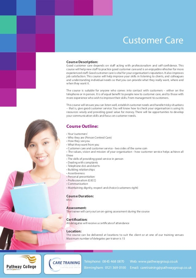 Customer Care Course Description: Good customer care depends on staff acting with professionalism and self-confidence. Thi...