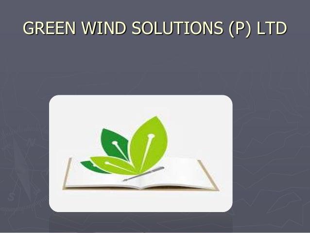 GREEN WIND SOLUTIONS (P) LTD