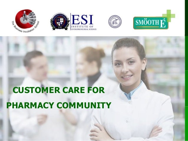 CUSTOMER CARE FOR PHARMACY COMMUNITY