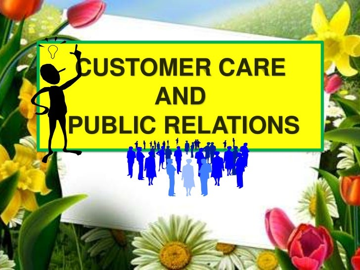 CUSTOMER CARE      ANDPUBLIC RELATIONS