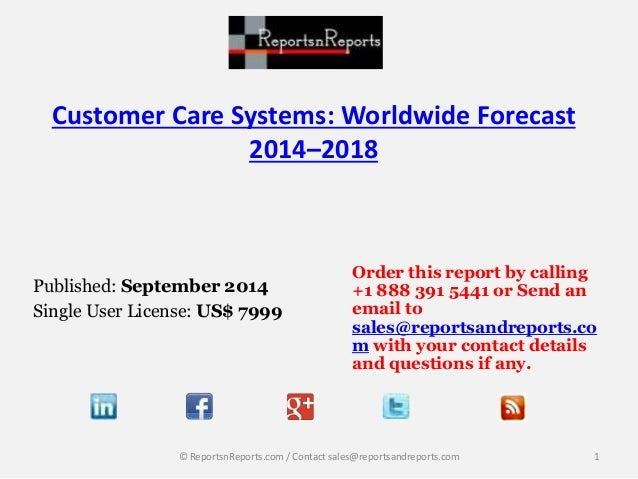 Customer Care Systems: Worldwide Forecast  2014–2018  Published: September 2014  Single User License: US$ 7999  Order this...