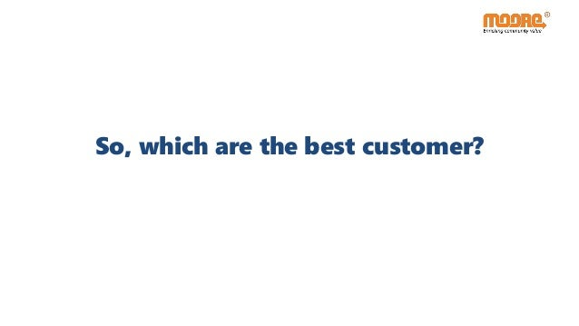 So, which are the best customer?