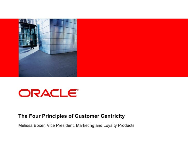 The Four Principles of Customer Centricity Melissa Boxer, Vice President, Marketing and Loyalty Products