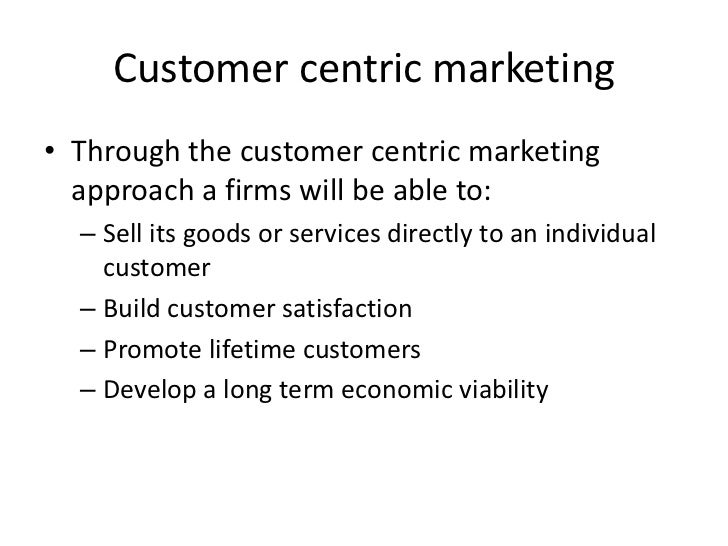 customer centric marketing When you want to pursue customer-centric marketing, you set your organization  up for success by putting the customer at the heart of.