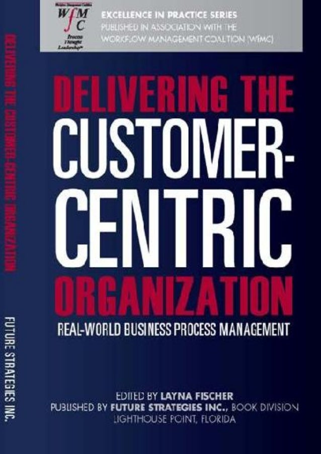 Delivering the   Customer-Centric Organization                     Table of Contents and OverviewCustomer-centric organiza...