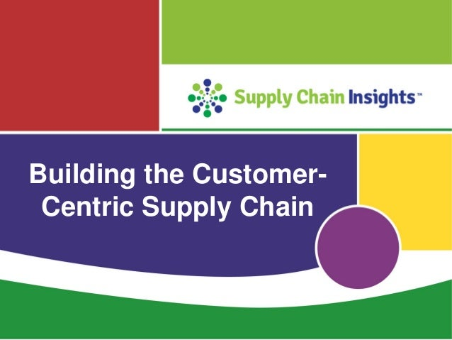 Presentation on Customer-Centric Supply Chains for Barcelona CSCMP Event in May 2016