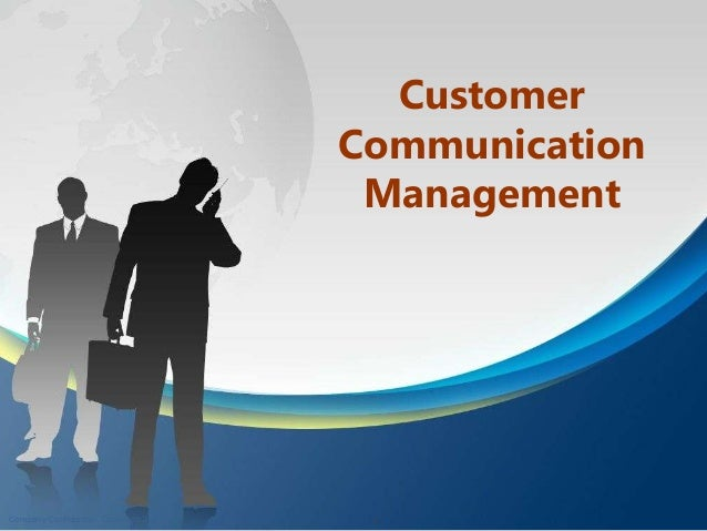 1Company Confidential. Copyright 2012 Customer Communication Management