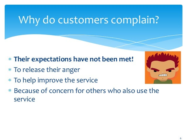 customer complaint behavior Customer complaint behaviour is defined in this dissertation as a process that emerges when a service experience lies outside a customer's 'acceptance zone' during the service interactions and/or in the evaluation of the.