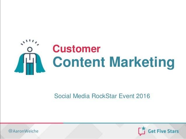 Customer Content Marketing Social Media RockStar Event 2016