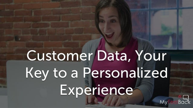 Customer Data, Your Key to a Personalized Experience