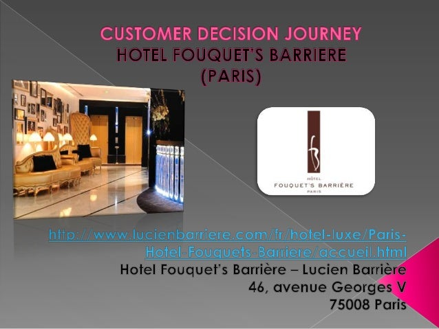         Leisure or Business (mice market) profile Brand recognition (Barriere member) or not Customer is looking for...