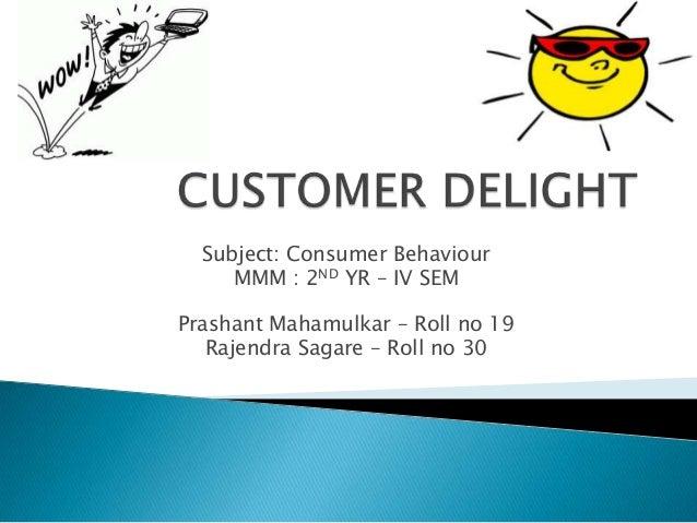 Subject: Consumer BehaviourMMM : 2ND YR – IV SEMPrashant Mahamulkar – Roll no 19Rajendra Sagare – Roll no 30
