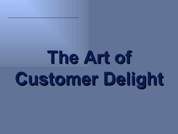 The Art of Customer Delight