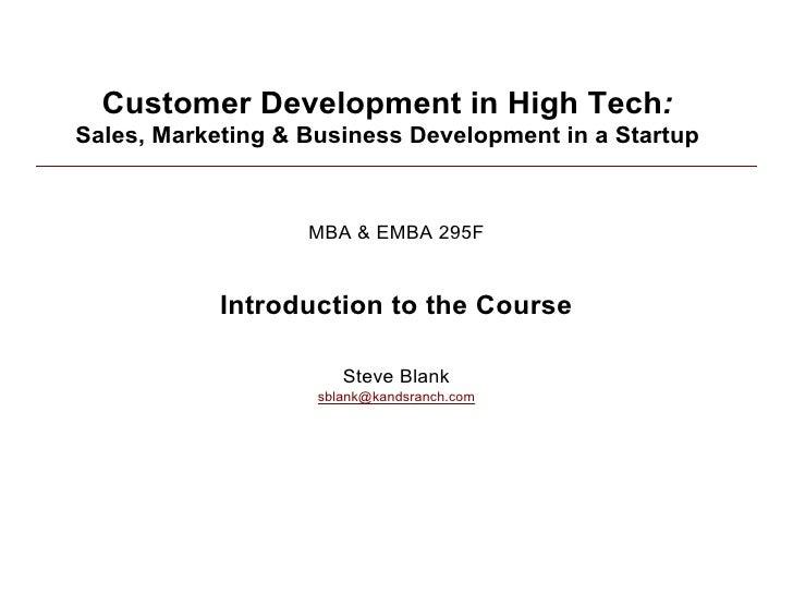Customer Development in High Tech: Sales, Marketing & Business Development in a Startup                       MBA & EMBA 2...