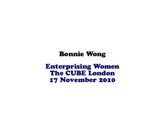 Bonnie Wong Enterprising Women The CUBE London 17 November 2010