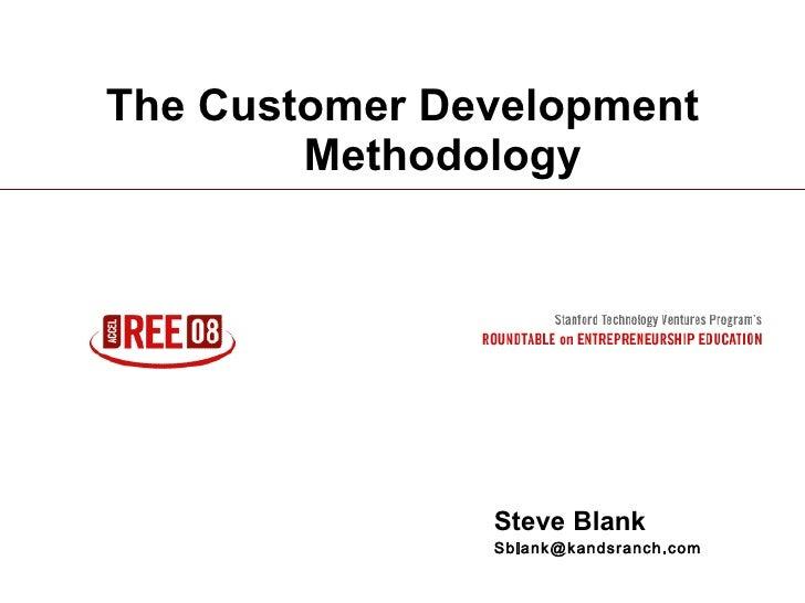 The Customer Development Methodology Steve Blank [email_address]