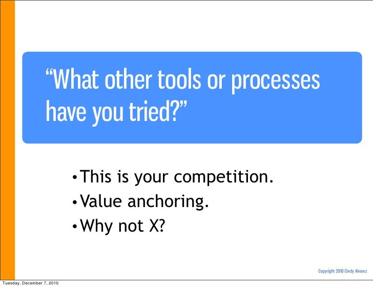 """""""What other tools or processes                   have you tried?""""                            • Thisis your competition.   ..."""