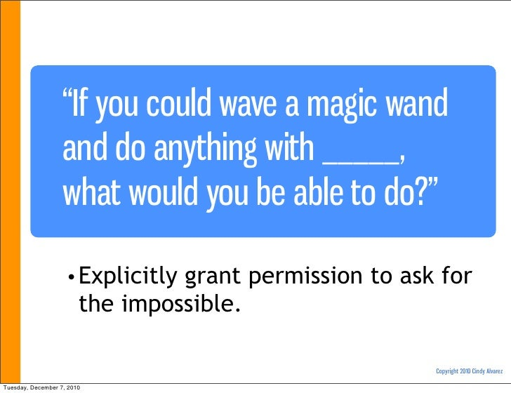 """""""If you could wave a magic wand                   and do anything with _____,                   what would you be able to ..."""