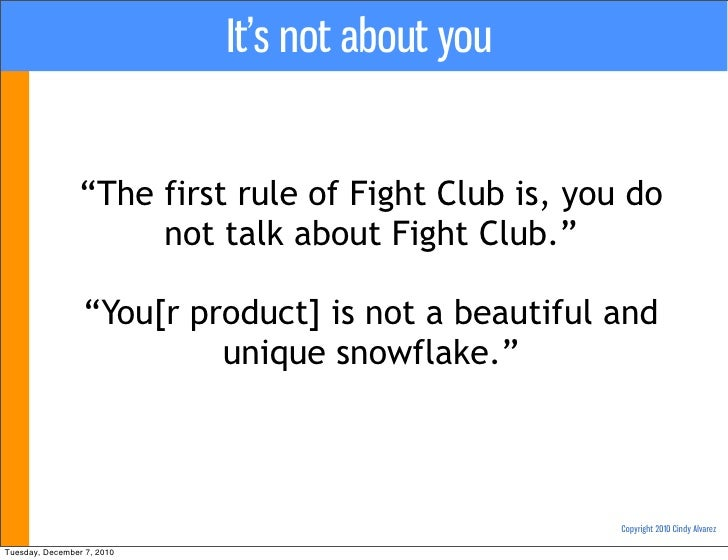 """It's not about you                """"The first rule of Fight Club is, you do                     not talk about Fight Club.""""..."""