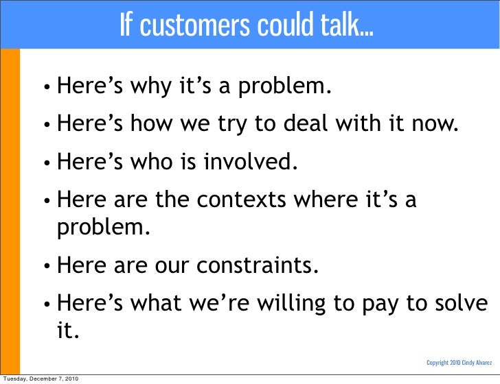 If customers could talk...            • Here's         why it's a problem.            • Here's         how we try to deal ...