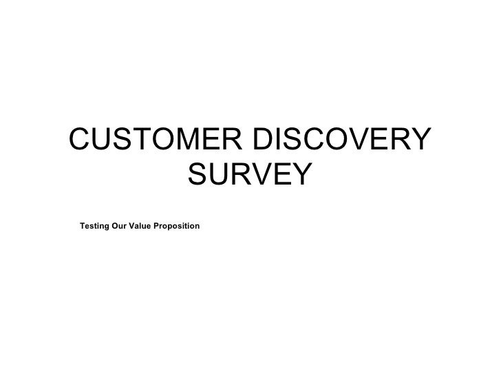 CUSTOMER DISCOVERY     SURVEYTesting Our Value Proposition