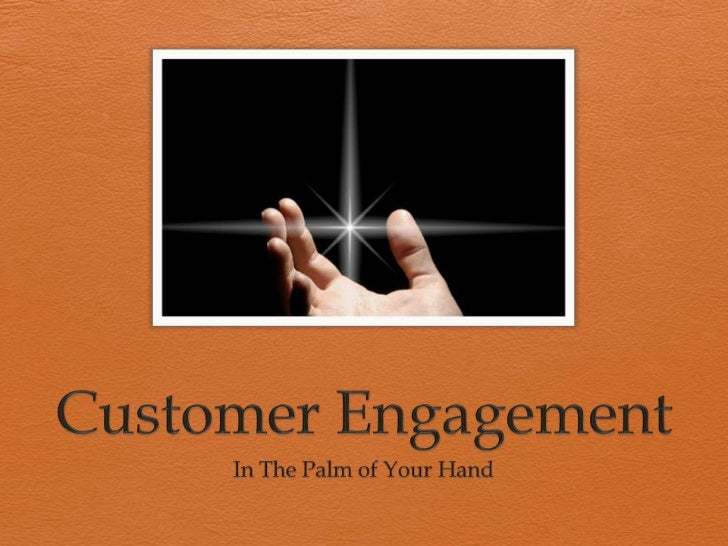 Customer Engagement<br />In The Palm of Your Hand<br />