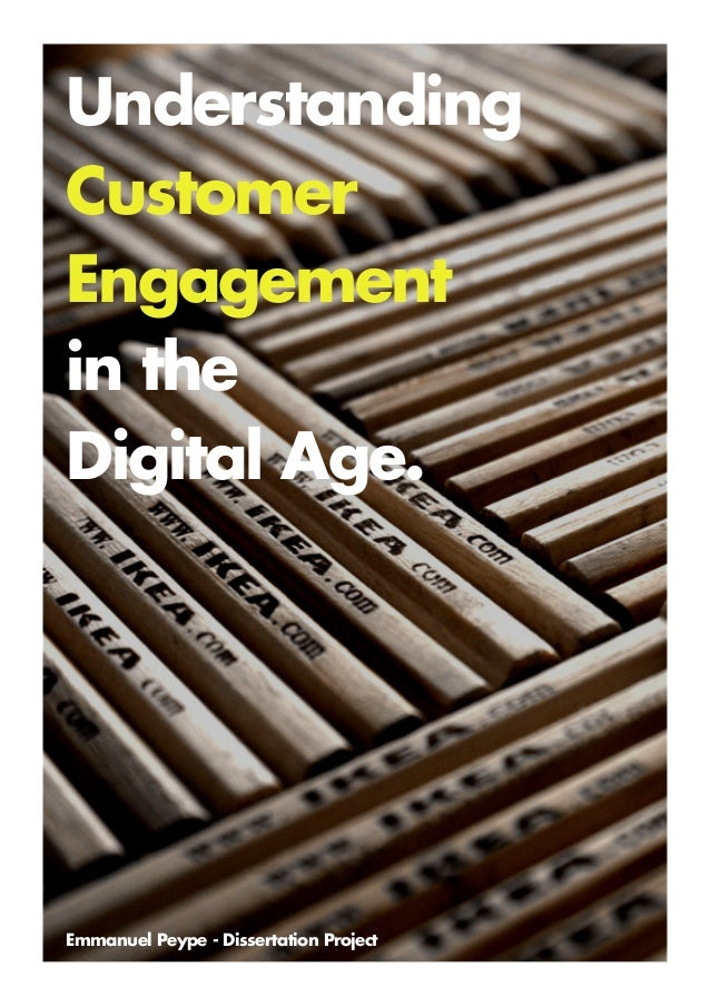 Understanding Customer Engagement in the Digital Age. Emmanuel Peype - Dissertation Project