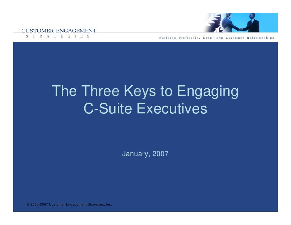 The Three Keys to Engaging                   C-Suite Executives                                                     Januar...