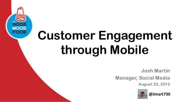 Customer Engagement   through Mobile                    Josh Martin          Manager, Social Media                  August...