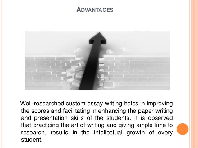 custom essay writing master the art 6 advantages well researched custom essay writing