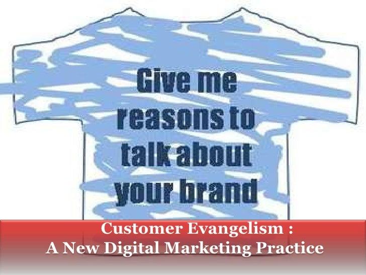 Customer Evangelism : A New Digital Marketing Practice<br />