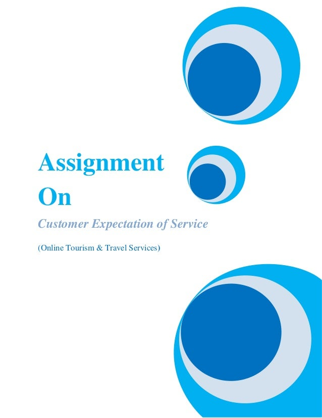 AssignmentOnCustomer Expectation of Service(Online Tourism & Travel Services)