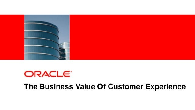 The Business Value Of Customer Experience