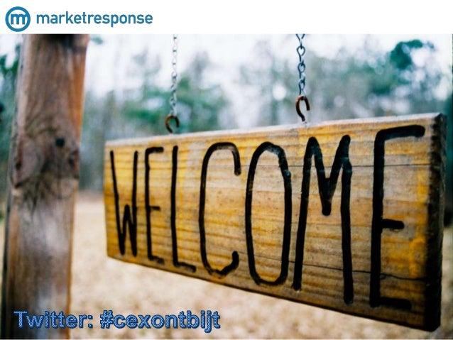 10 maart 2015 Customer Experience 2 Hoe krijg je integraal inzicht in de customer experience? Gerrit Piksen (MarketRespons...