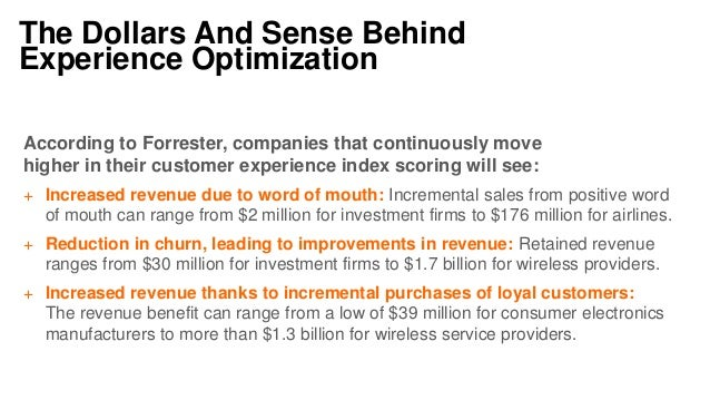 The Dollars And Sense Behind Experience Optimization According to Forrester, companies that continuously move higher in th...